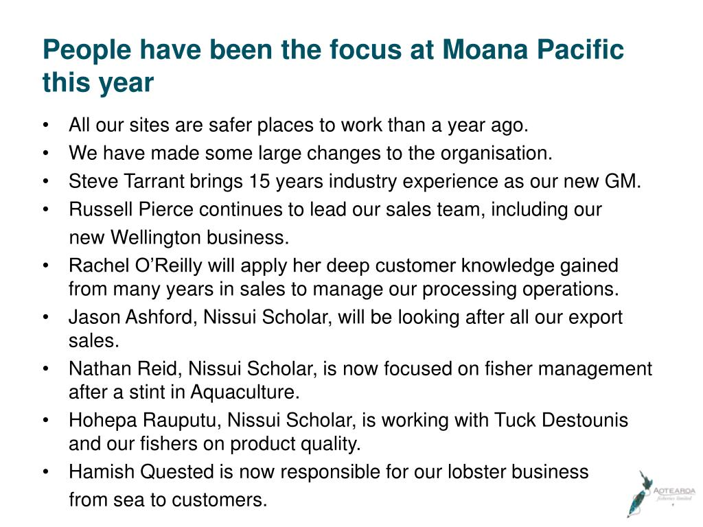 People have been the focus at Moana Pacific this year