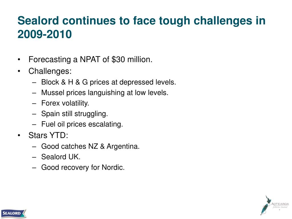 Sealord continues to face tough challenges in 2009-2010