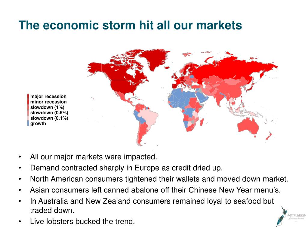 The economic storm hit all our markets