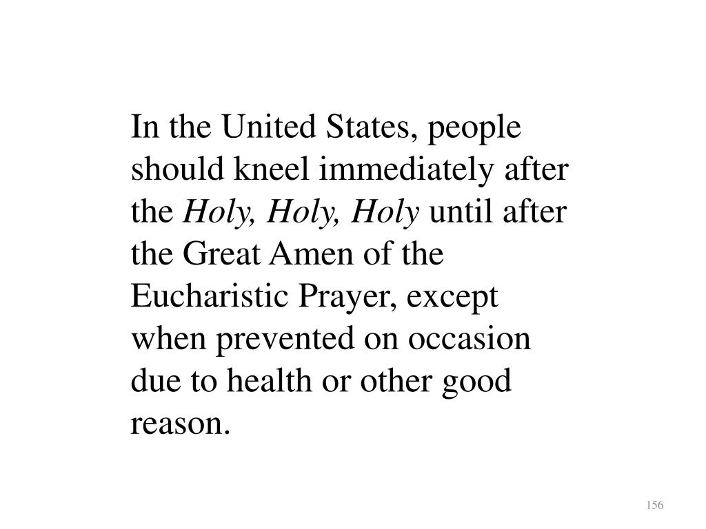 In the United States, people should kneel immediately after the