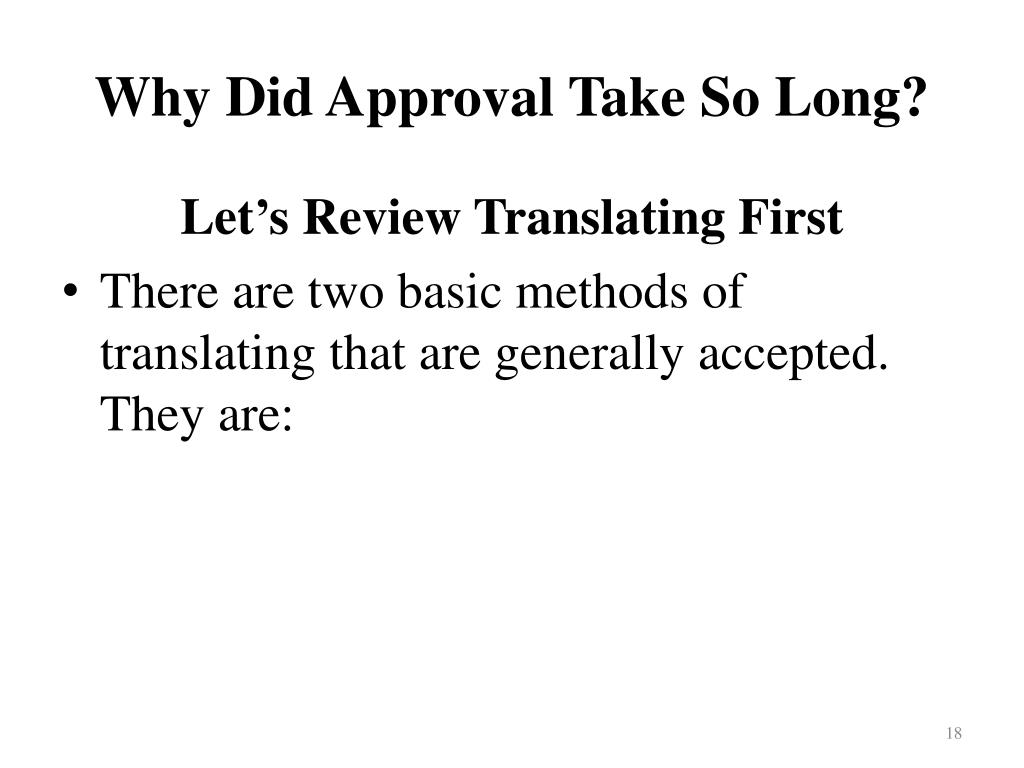 Why Did Approval Take So Long?