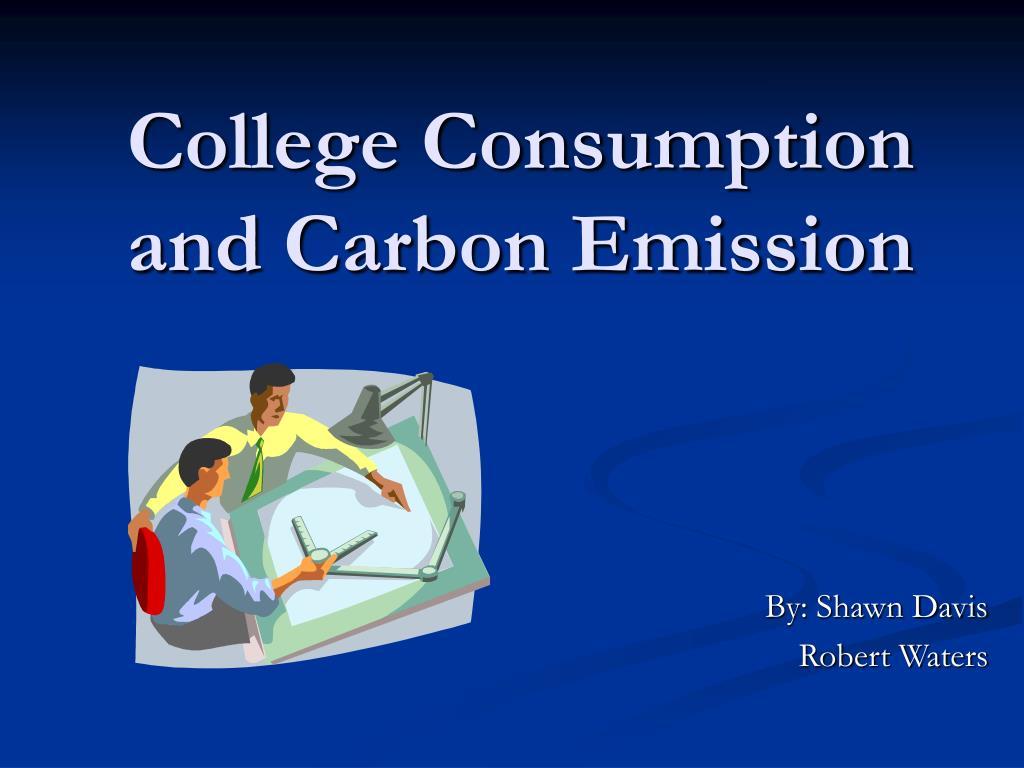 college consumption and carbon emission l.