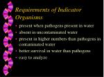 requirements of indicator organisms