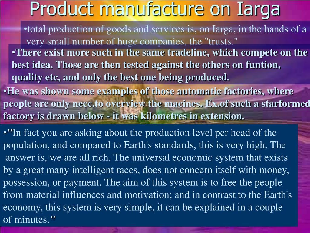 Product manufacture on Iarga