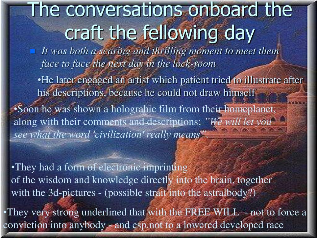 The conversations onboard the craft the fellowing day