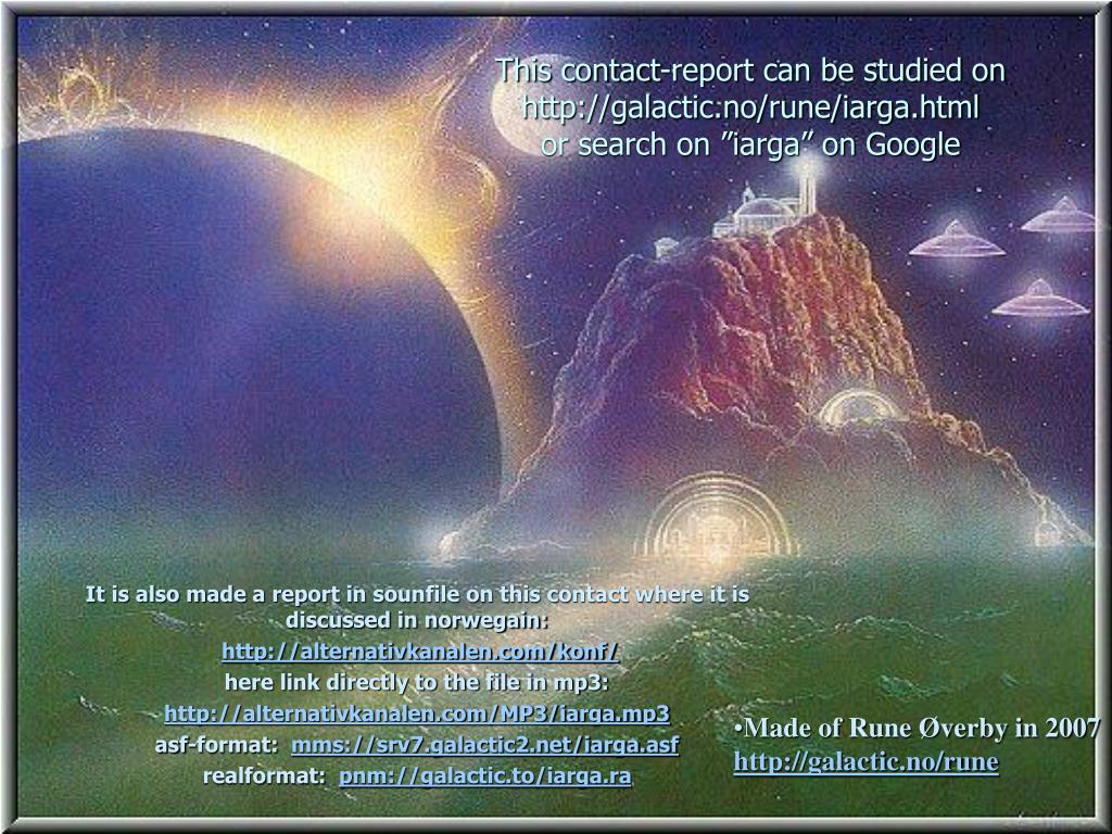 This contact-report can be studied on http://galactic.no/rune/iarga.html