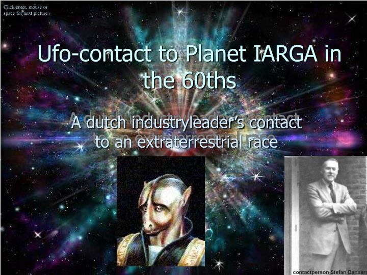 Ufo contact to planet iarga in the 60ths