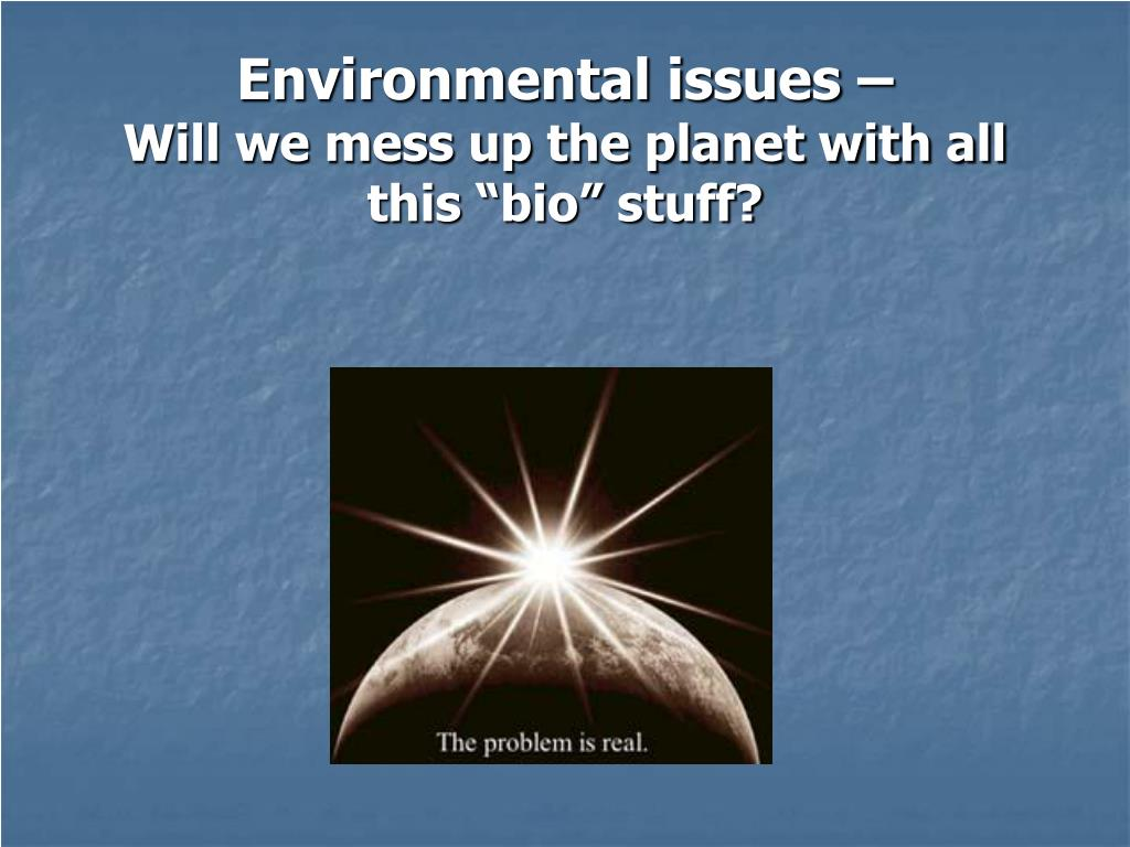 Environmental issues –