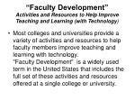 faculty development activities and resources to help improve teaching and learning with technology