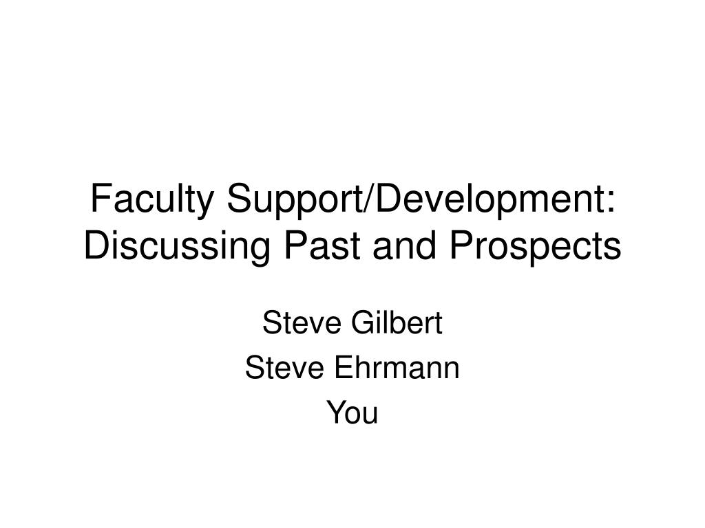 faculty support development discussing past and prospects l.