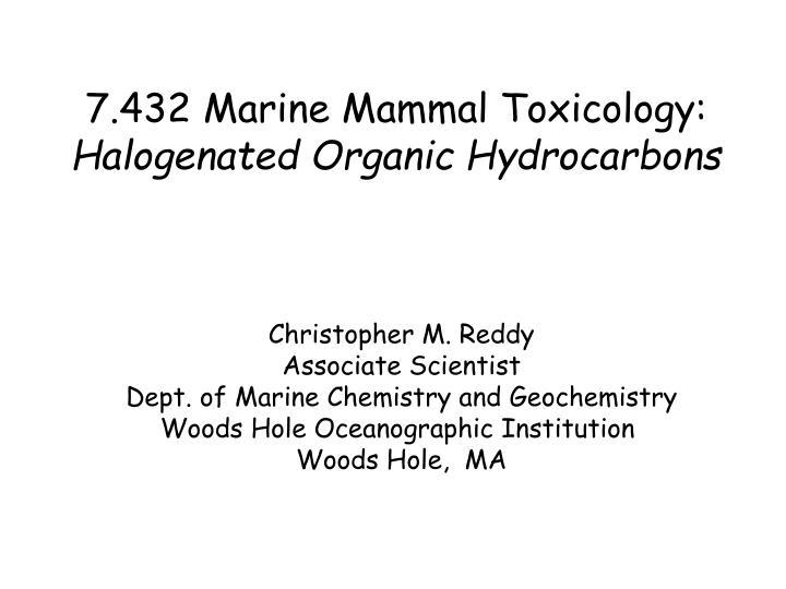 7 432 marine mammal toxicology halogenated organic hydrocarbons