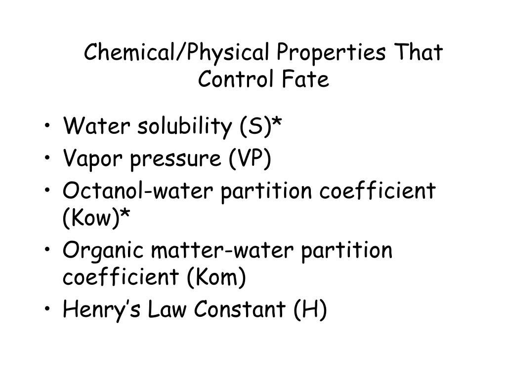 Chemical/Physical Properties That Control Fate