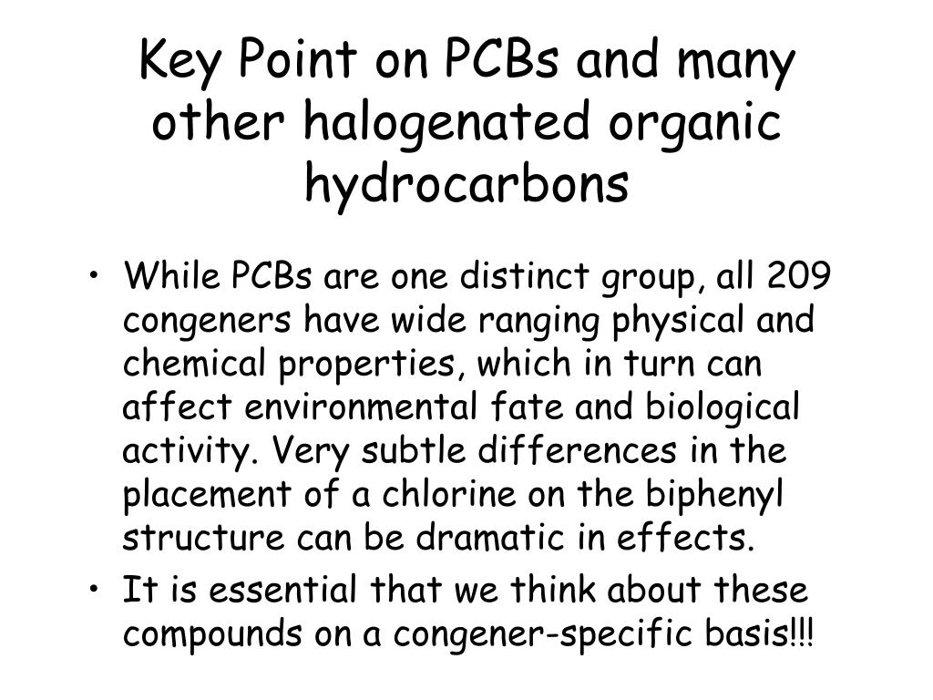 Key Point on PCBs and many other halogenated organic hydrocarbons