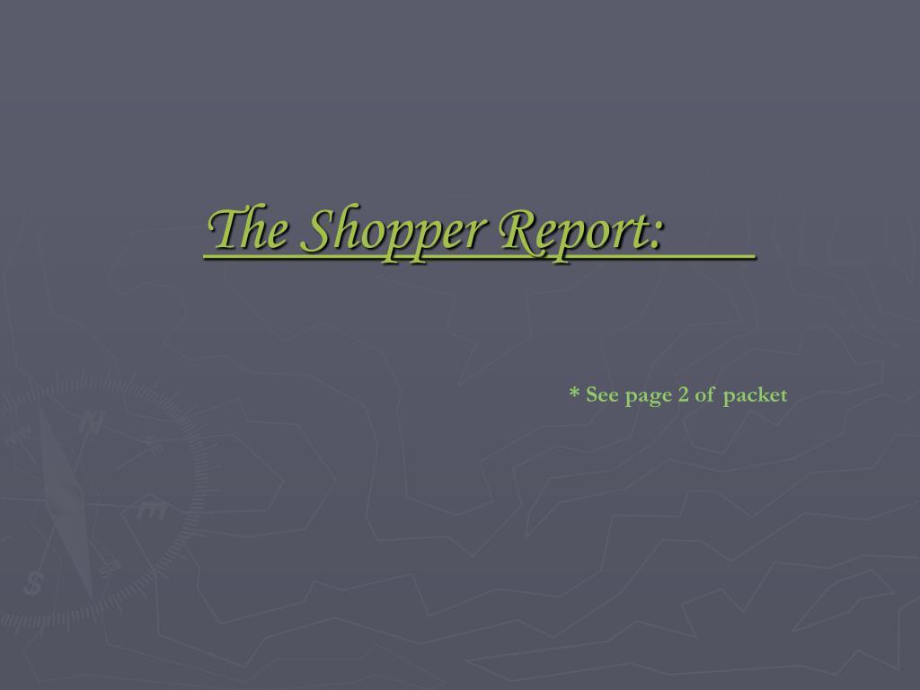 The Shopper Report: