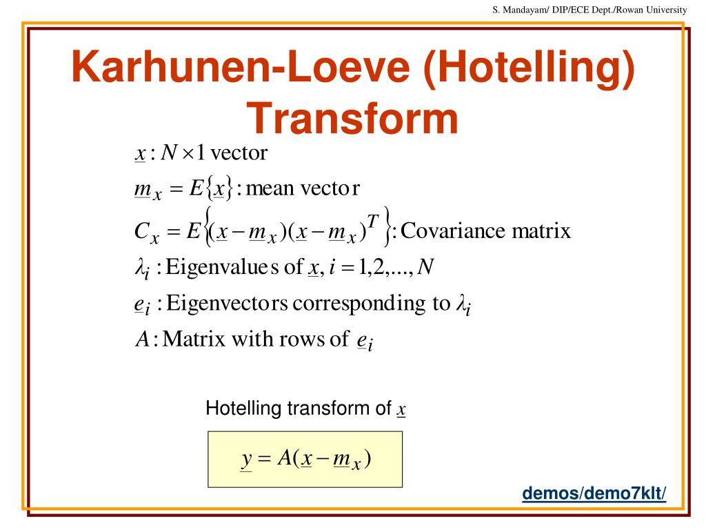 Karhunen-Loeve (Hotelling) Transform