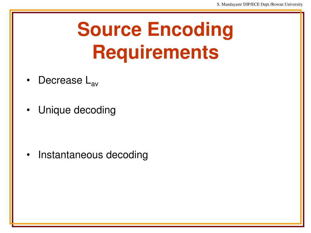 Source Encoding Requirements