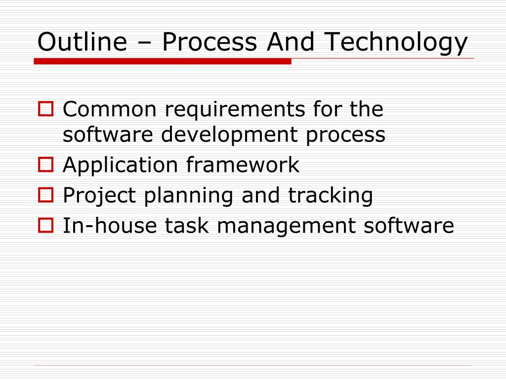 Outline – Process And Technology