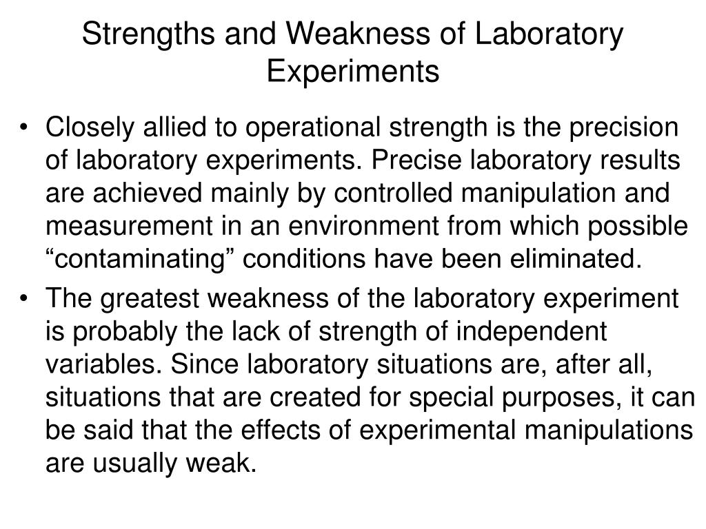 Strengths and Weakness of Laboratory Experiments