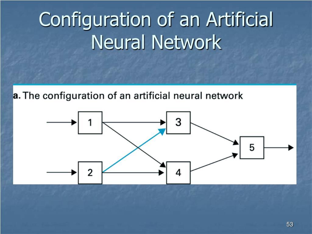 Configuration of an Artificial Neural Network