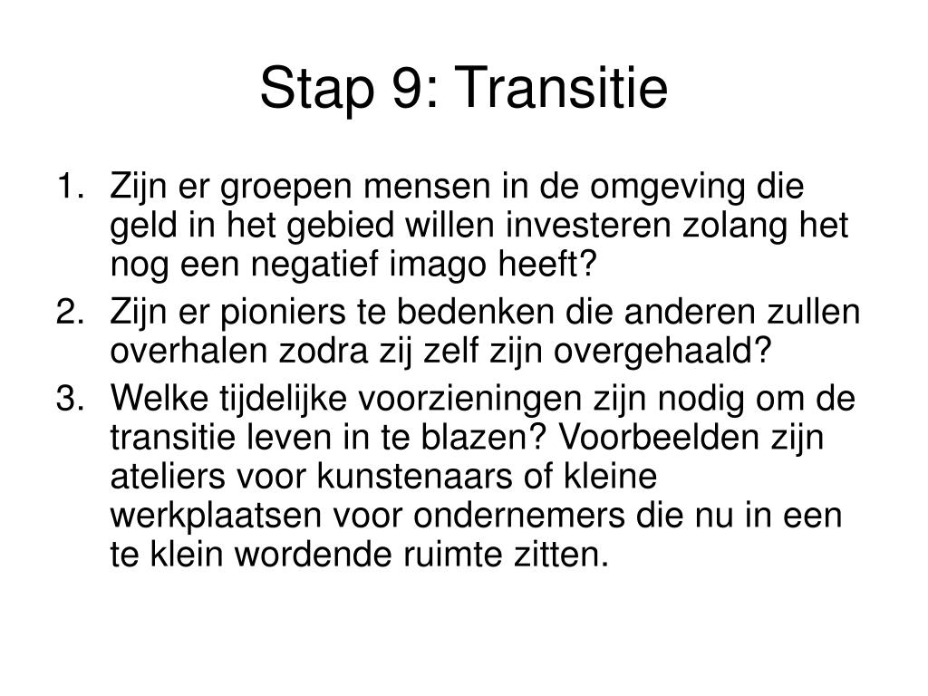Stap 9: Transitie