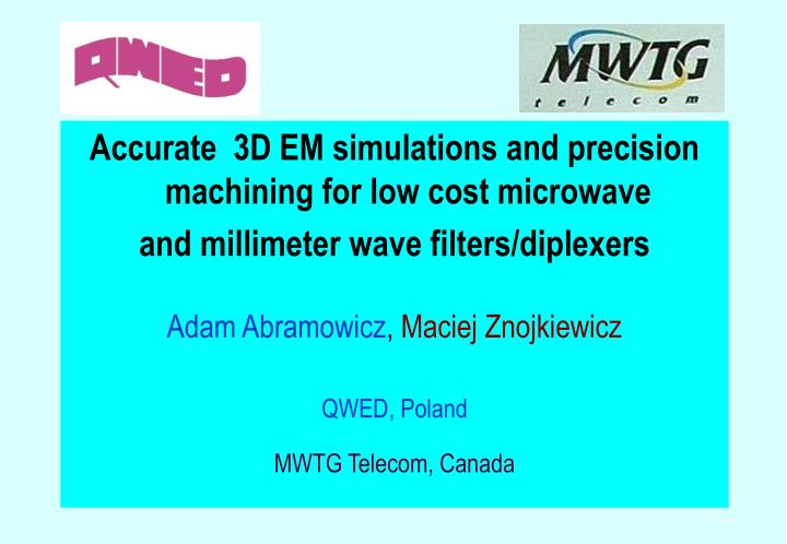 Accurate  3D EM simulations and precision machining for low cost microwave