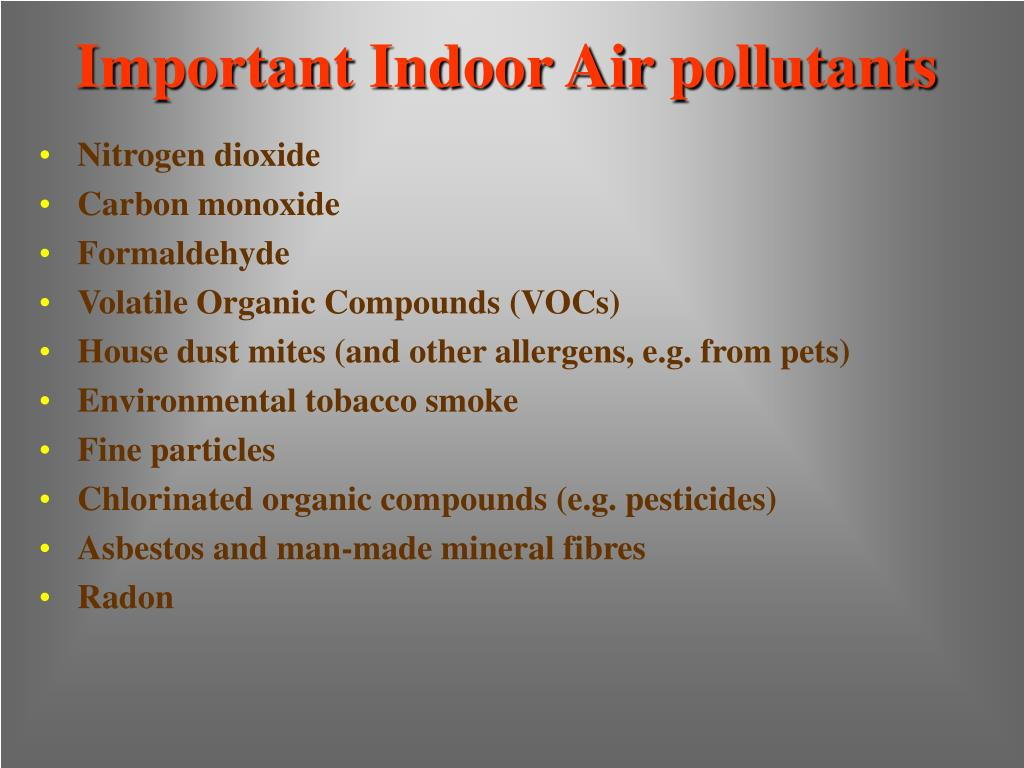 Important Indoor Air pollutants