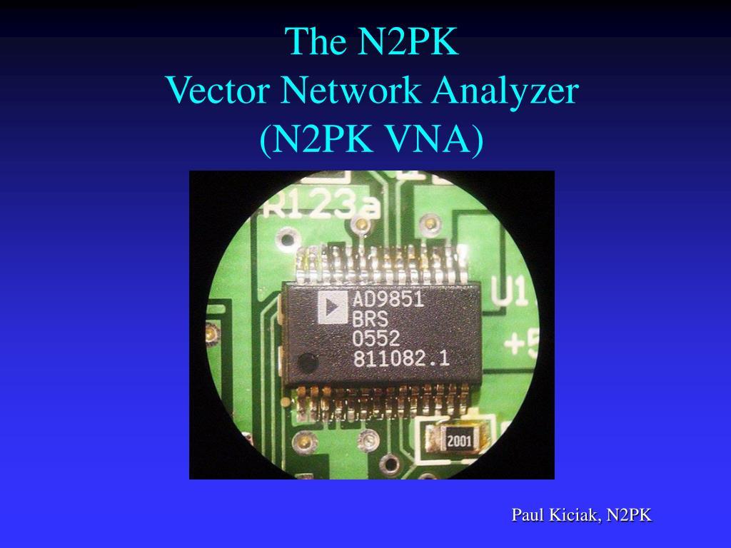 PPT - The N2PK Vector Network Analyzer (N2PK VNA) PowerPoint