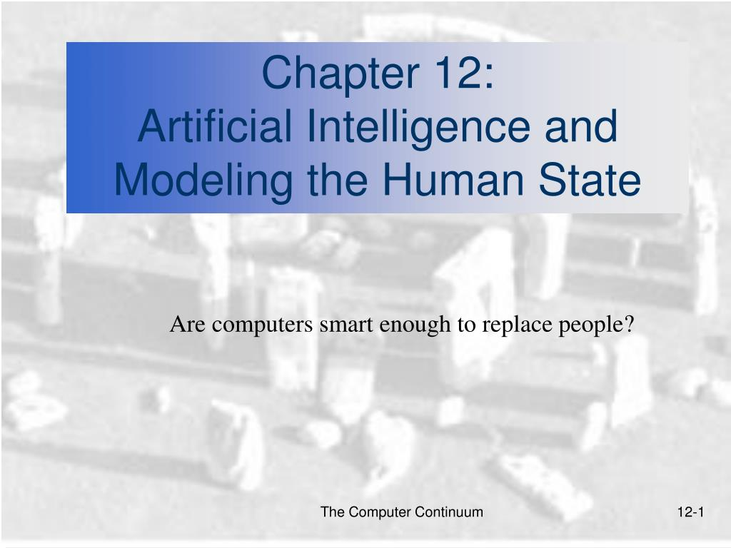 chapter 12 artificial intelligence and modeling the human state l.