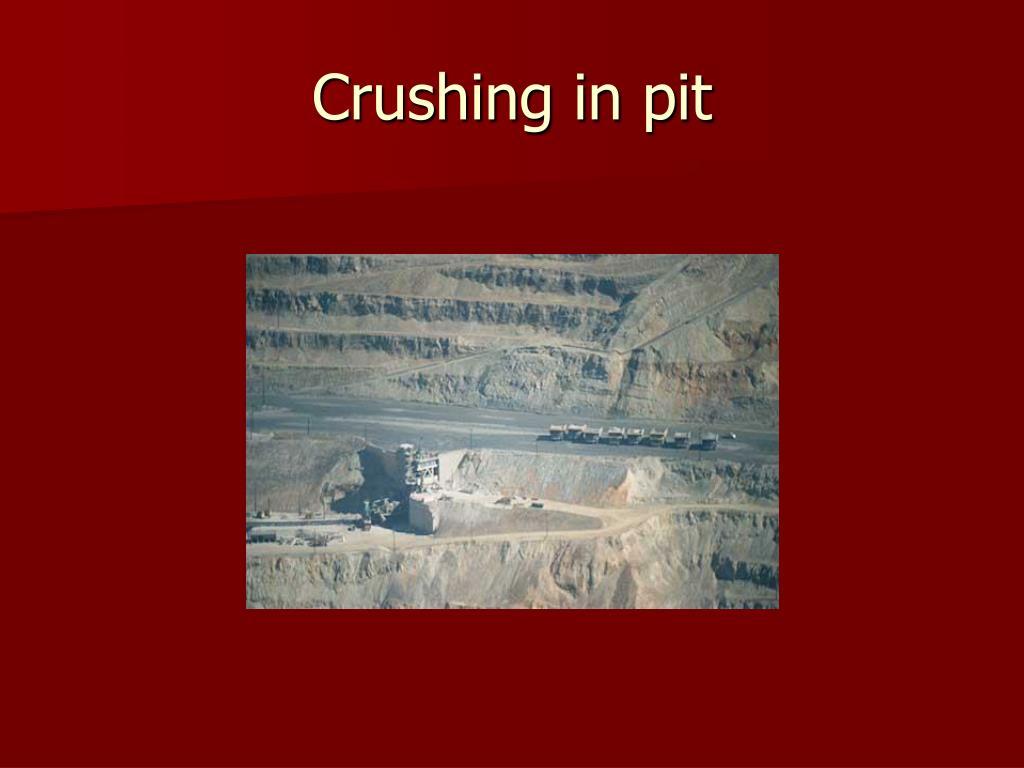 Crushing in pit