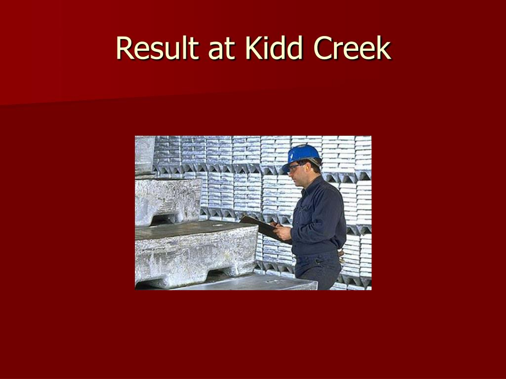 Result at Kidd Creek
