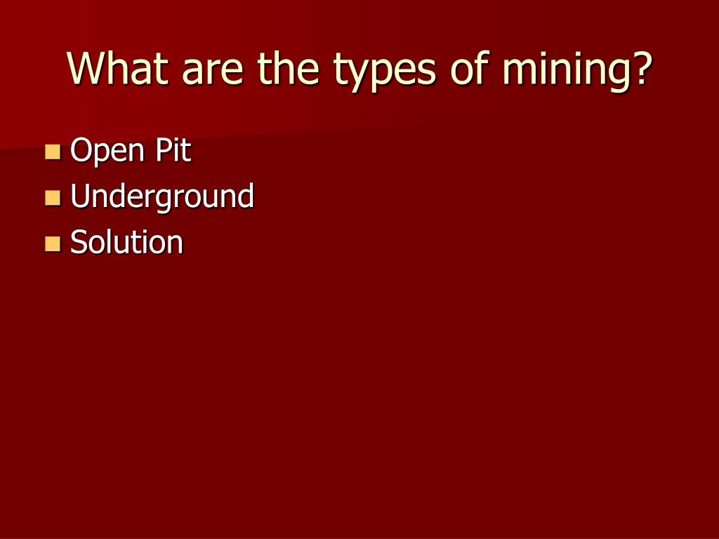What are the types of mining?