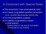 a consonant with special rules