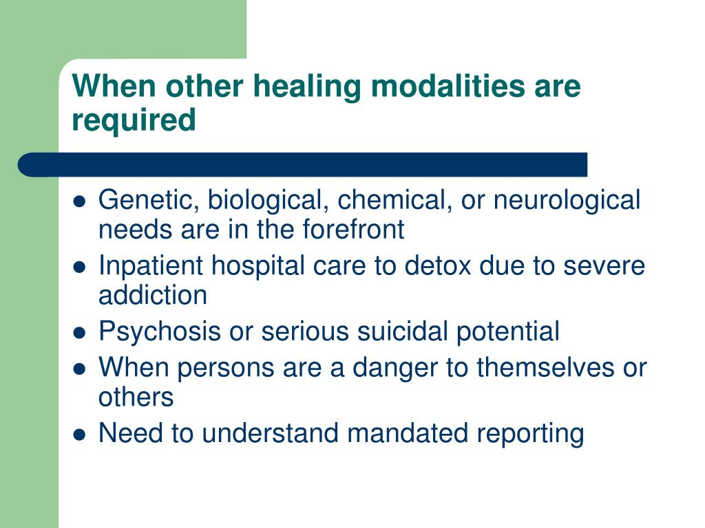 When other healing modalities are required