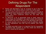 defining drugs for the respondent