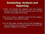 scheduling analysis and reporting