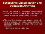 scheduling dissemination and utilization activities