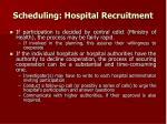 scheduling hospital recruitment