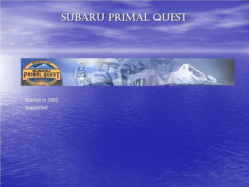 SUBARU PRIMAL QUEST