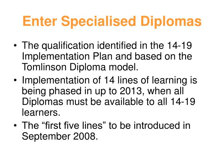Enter specialised diplomas