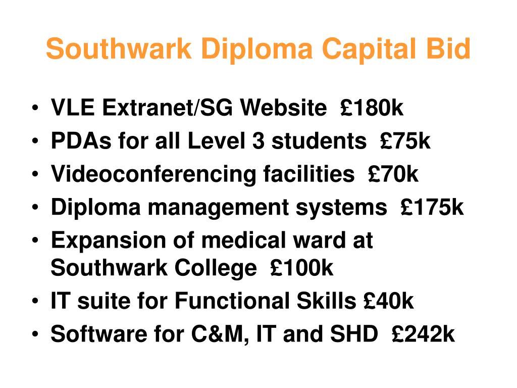 Southwark Diploma Capital Bid