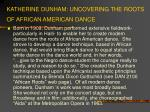 katherine dunham uncovering the roots of african american dance
