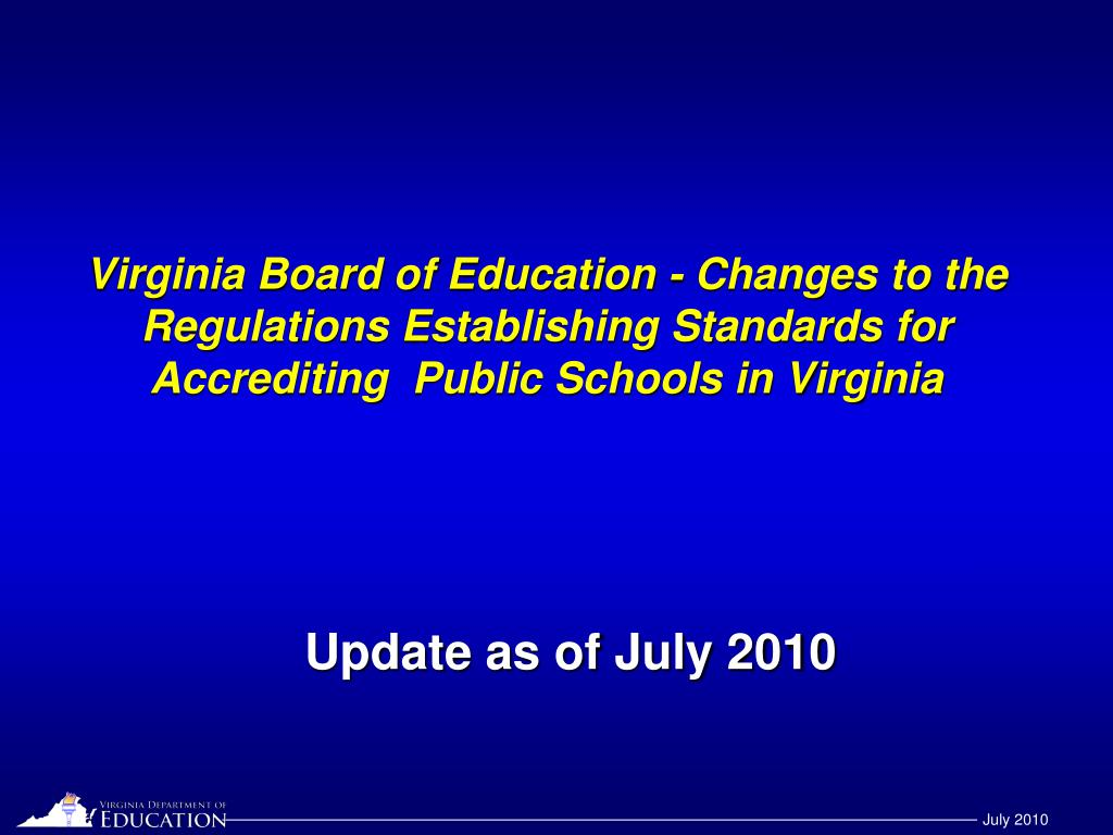 Virginia Board of Education - Changes to the Regulations Establishing Standards for Accrediting  Public Schools in Virginia