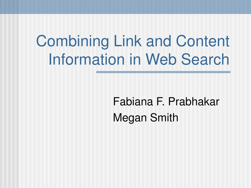 combining link and content information in web search l.
