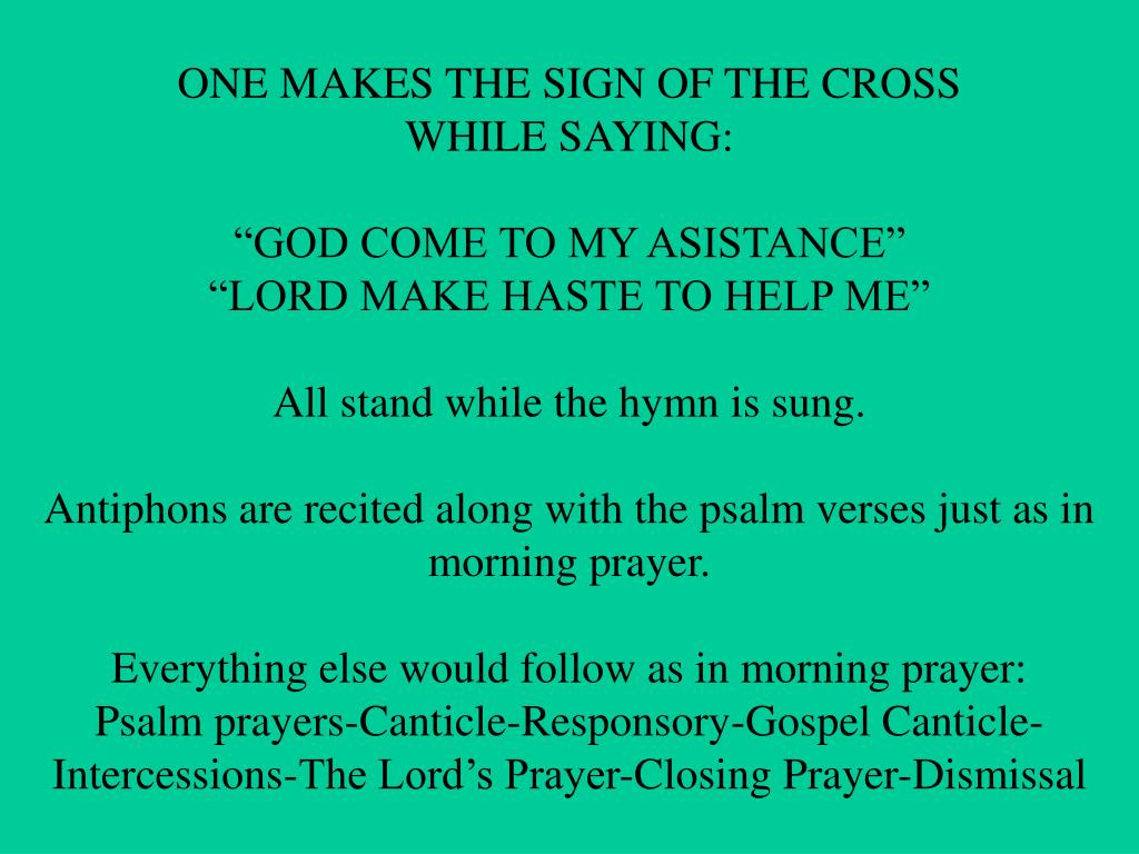 ONE MAKES THE SIGN OF THE CROSS