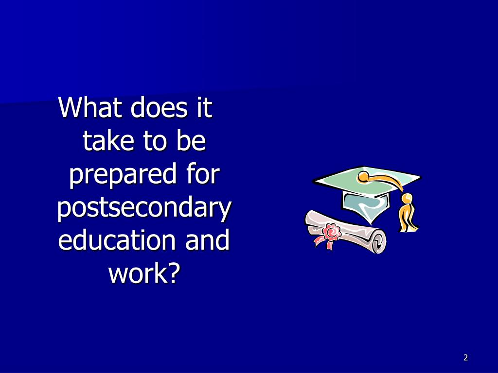 What does it take to be prepared for postsecondary education and work?