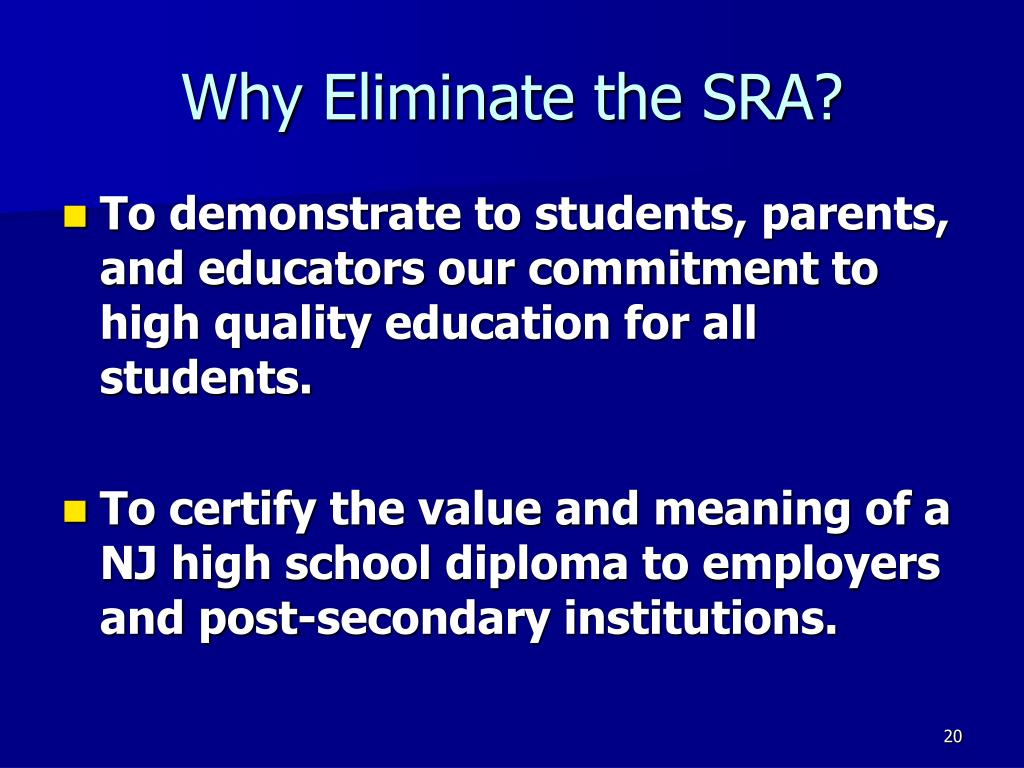 Why Eliminate the SRA?