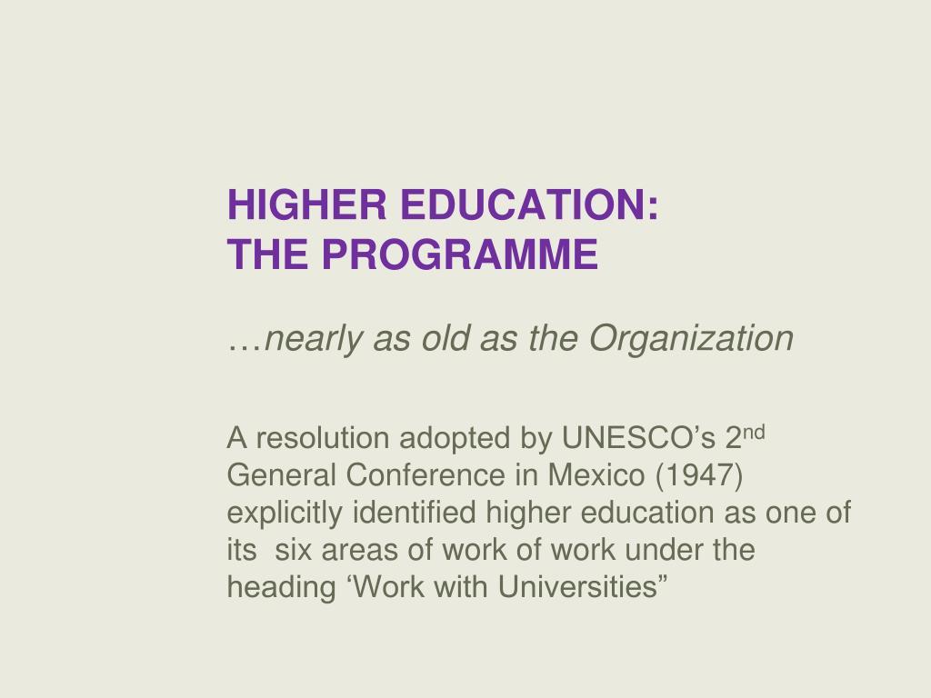 HIGHER EDUCATION: