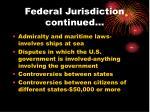 federal jurisdiction continued