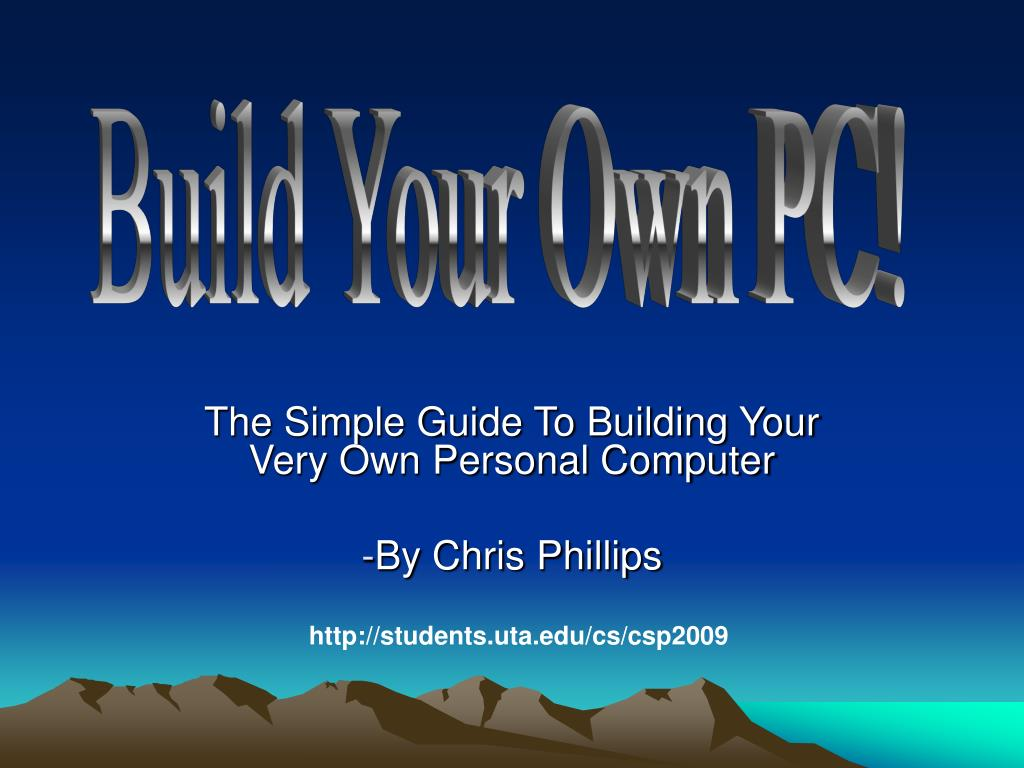 the simple guide to building your very own personal computer by chris phillips l.
