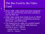 the bus used by the video card